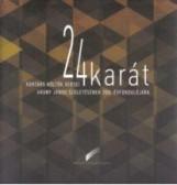 24 KARÁT - KORTÁRS KÖLTŐK VERSEI ARANY JÁNOS SZÜLETÉSÉNEK 200. ÉVFORDULÓJÁRA - Ekönyv - ORSZÁGOS SZÉCHÉNYI KÖNYVTÁR