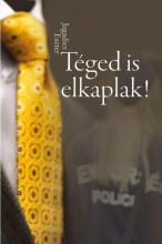 TÉGED IS ELKAPLAK! - Ekönyv - JAGADICS ESZTER