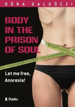 Body in the Prison of Soul - Ekönyv - Dóra Galgóczi