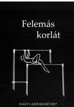 FELEMÁS KORLÁT - Ekönyv - NAGY LAJOS IRODALMI ÉS M?VÉSZETI TÁRSASÁ