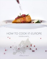 HOW TO COOK IN EUROPE - FOOD & WINE - Ekönyv - GABRIEL & VIOLET