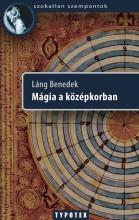 Mágia a középkorban - Ekönyv - Láng Benedek