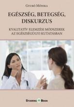 EGÉSZSÉG, BETEGSÉG, DISKURZUS - Ekönyv - GYÚRÓ MÓNIKA