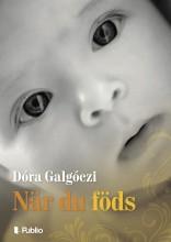 När du föds - Ebook - Galgóczi Dóra
