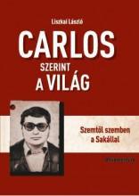 CARLOS SZERINT A VILÁG - SZEMTŐL SZEMBEN A HALÁLLAL - Ekönyv - LISZKAI LÁSZLÓ