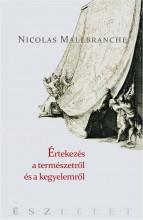 ÉRTEKEZÉSEK A TERMÉSZETRŐL ÉS A KEGYELEMRŐL - Ekönyv - MALEBRANCHE, NICOLAS