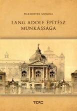LANG ADOLF ÉPÍTÉSZETE - Ekönyv - PILKHOFFER MÓNIKA