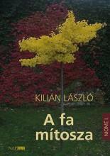 A FA MÍTOSZA - Ekönyv - KILIÁN LÁSZLÓ