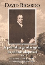 A POLITIKAI GAZDASÁGTAN ÉS AZ ADÓZÁS ALAPELVEI - Ekönyv - RICARDO, DAVID