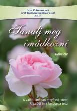 TANULJ MEG IMÁDKOZNI - Ekönyv - WITTEK, GABRIELE