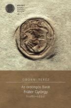 AZ ÖRDÖNGÖS BARÁT -  FRÁTER GYÖRGY (1482–1551) - Ekönyv - OBORNI TERÉZ