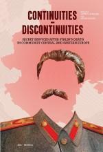 CONTINUITIES – DISCONTINUITIES SECRET SERVICES AFTER STALIN'S DEATH IN COMMUNIST - Ebook - VIRÁGMANDULA KERESKEDELMI, SZOLGÁLTATÓ É