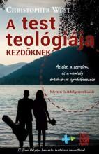 A TEST TEOLÓGIÁJA KEZDŐKNEK - Ekönyv - WEST, CHRISTOPHER