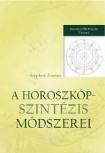 A HOROSZKÓPSZINTÉZIS MÓDSZEREI - Ekönyv - ARROYO, STEPHEN