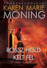 ROSSZ HOLD KELT FEL - Ekönyv - MONING, KAREN MARIE