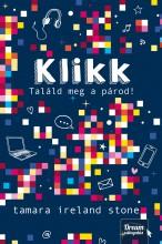 KLIKK - TALÁLD MEG A PÁROD! (KLIKK-SOROZAT 1. RÉSZ) - Ekönyv - TAMARA IRELAND STONE