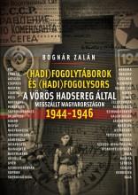 HADIFOGOLYTÁBOROK ÉS HADIFOGOLYSORS - Ekönyv - BOGNÁR ZALÁN