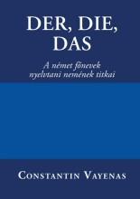DER, DIE, DAS - A NÉMET FŐNEVEK NYELVTANI NEMÉNEK TITKAI - Ekönyv - VAYENAS, CONSTANTIN