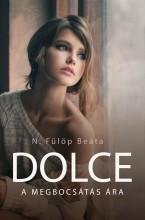 DOLCE - A MEGBOCSÁTÁS ÁRA - Ekönyv - N. FÜLÖP BEÁTA