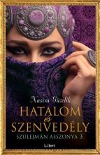 HATALOM ÉS SZENVEDÉLY - SZULEJMÁN ASSZONYA 3. - Ekönyv - GÜZELIK, NASIRA