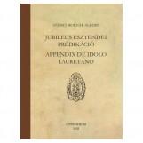 JUBILEUS ESZTENDEI PRÉDIKÁCIÓ - APPENDIX DE IDOLO LAURETANO - Ekönyv - SZENCI MOLNÁR ALBERT
