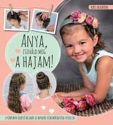 ANYA, CSINÁLD MEG A HAJAM! - Ekönyv - SZALAY KÖNYVKIADÓ ÉS KERESKEDOHÁZ KFT.