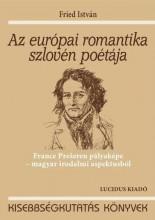 AZ EURÓPAI ROMANTIKA SZLOVÉN POÉTÁJA - Ekönyv - FRIED ISTVÁN