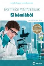 ÉRETTSÉGI MINTATÉTELEK KÉMIÁBÓL - 120 KÖZÉPSZINTŰ TÉTEL 2017 - Ekönyv - FEKETÉNÉ GYÖRE SZILVIA, SOMOGYINÉ AMBRUS