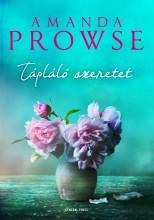 TÁPLÁLÓ SZERETET - Ekönyv - PROWSE, AMANDA
