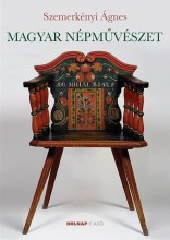 MAGYAR NÉPMŰVÉSZET - Ekönyv - SZEMERKÉNYI ÁGNES