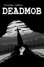 DEADMOB (KÉPREGÉNY) - Ebook - SZALMA GABOR