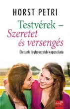 TESTVÉREK - SZERETET ÉS VERSENGÉS - Ekönyv - PETRI, HORST