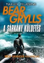A SÁRKÁNY KÜLDETÉS - BECK GRANGER KALANDJAI - Ekönyv - GRYLLS, BEAR