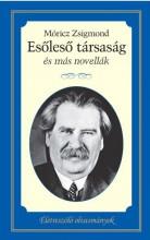 ESŐLESŐ TÁRSASÁG ÉS MÁS NOVELLÁK - Ekönyv - MÓRICZ ZSIGMOND