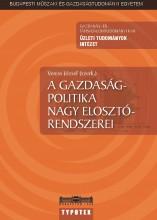 A gazdaságpolitika nagy elosztórendszerei - Ebook - Veress József