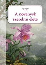 A NÖVÉNYEK SZERELMI ÉLETE - Ekönyv - DAUGEY, FLEUR
