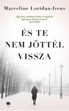 ÉS TE NEM JÖTTÉL VISSZA - Ekönyv - LORIDAN-IVENS, MARCELINE