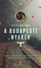 A BUDAPESTI NYAKÉK - Ekönyv - WALDMAN, AYELET