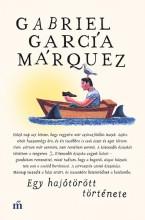 EGY HAJÓTÖRÖTT TÖRTÉNETE - Ekönyv - MÁRQUEZ, GABRIEL GARCIA
