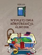 NYUGATI CSIGA KÖRFŰRÉSSZEL ÁLMODIK - Ekönyv - PEJIN LEA