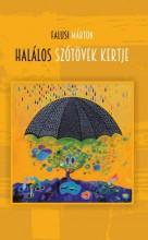 HALÁLOS SZÓTÖVEK KERTJE - Ekönyv - FALUSI MÁRTON