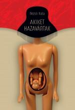 AKIKET HAZAVÁRTAK - Ekönyv - DEZSŐ KATA