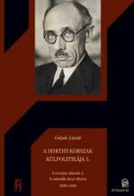 A HORTHY-KORSZAK KÜLPOLITIKÁJA 5. - Ekönyv - GULYÁS LÁSZLÓ
