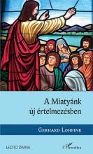 A MIATYÁNK ÚJ ÉRTELMEZÉSBEN - Ekönyv - LOHFINK, GERHARD