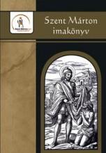SZENT MÁRTON IMAKÖNYV (FELEMELŐ SZERETET) - Ekönyv - MARTINUS KIADÓ