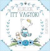KUKUCS, ITT VAGYOK! - ELSŐ NAPLÓM (FIÚ) - Ekönyv - MÓRA KÖNYVKIADÓ