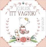 KUKUCS, ITT VAGYOK! - ELSŐ NAPLÓM (LÁNY) - Ekönyv - MÓRA KÖNYVKIADÓ