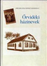 ŐRVIDÉKI HÁZINEVEK - Ekönyv - UMIZ - MAGYAR MÉDIA ÉS INFORMÁCIÓS KÖZPO