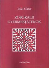ZOBORALJI GYERMEKJÁTÉKOK - Ekönyv - JÓKAI MÁRIA