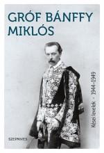KÉSEI LEVELEK 1944–1949 - Ekönyv - GRÓF BÁNFFY MIKLÓS